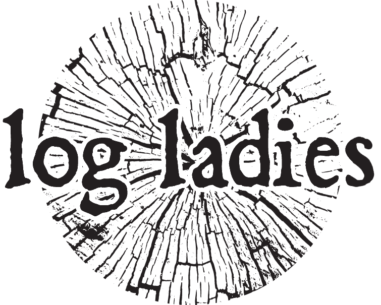 Log Ladies